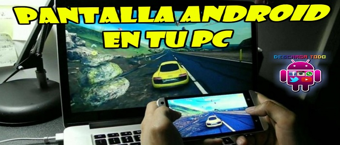 Pantalla Android en el Pc
